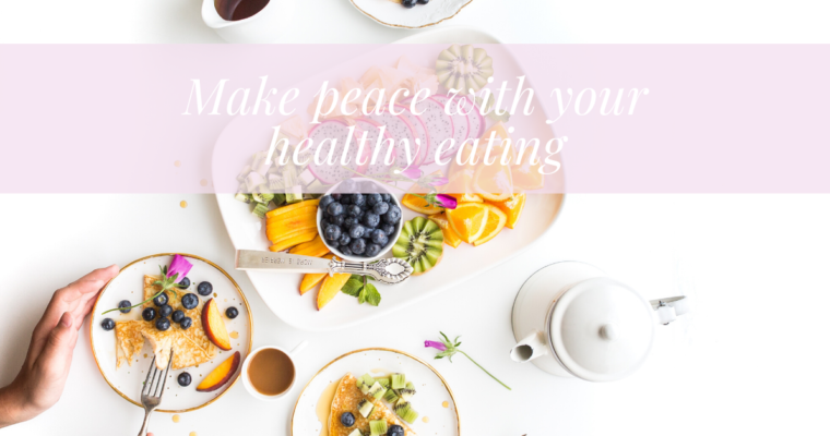 how to make peace with heathy eating